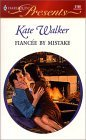 Fiancee By Mistake by Kate Walker