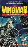 The Twisted Cross  (Wingman, #5)