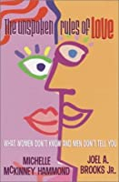 The Unspoken Rules of Love: What Women Don't Know and Men Don't Tell You (Busara Books)