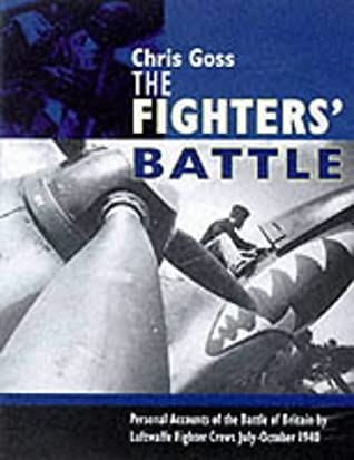 The Luftwaffe fighters' Battle of Britain : the inside story, July-October 1940