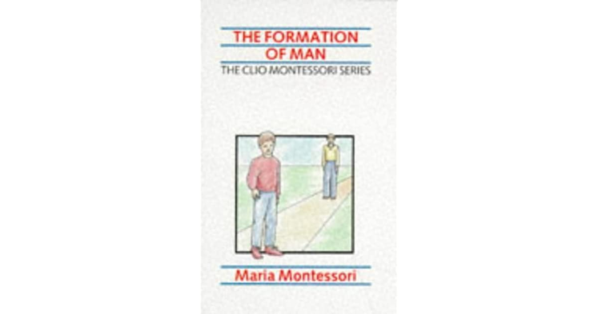 "formation of man montessori We believe with dr montessori that the ""task of the child is the formation of man, oriented to his environment, adapted to his time, american international montessori."