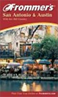 Frommer's San Antonio and Austin, Fifth Edition
