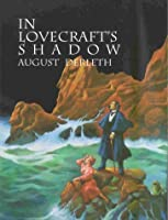 In Lovecraft's Shadow: The Cthulhu Mythos