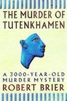 The Murder Of Tutankhamen: A 3000 Year Old Murder Mystery