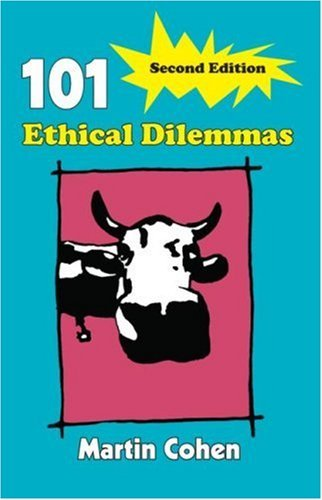 101 Ethical Dilemmas