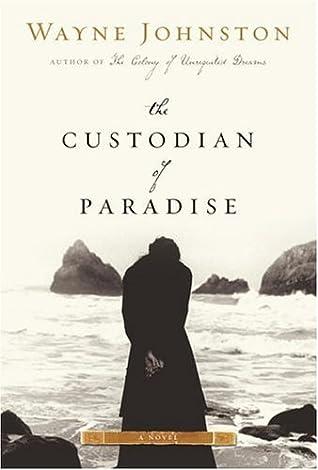 The Custodian of Paradise by Wayne Johnston