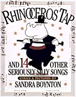 Rhinoceros Tap: And 14 Other Seriously Silly Songs