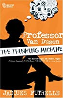 Professor Van Dusen: The Thinking Machine