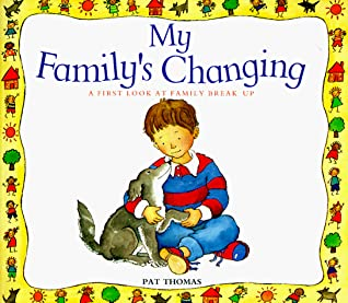 My Family's Changing- A First Look at Family Break Up