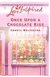 Once Upon a Chocolate Kiss (Hill Creek, Texas #4)