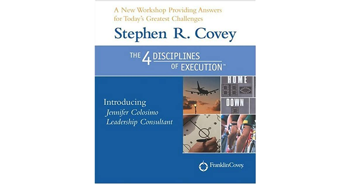The Four Disciplines Of Execution By Stephen R Covey