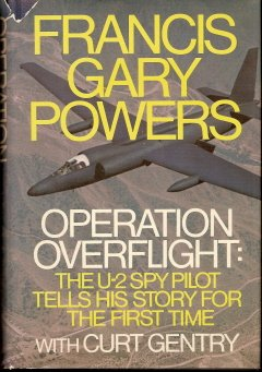 Operation Overflight: The U-2 Spy Pilot Tells His Story for
