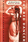 The Red Dancer: The Life and Times of Mata Hari