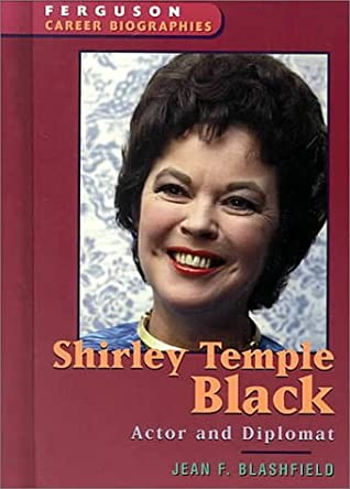 Shirley Temple Black: Actor And Diplomat
