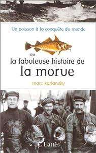 Un poisson à la conquête du monde, ou La fabuleuse histoire de la morue
