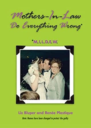 Mothers-In-Law Do Everything Wrong: M.I.L.D.E.W.