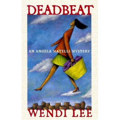 Deadbeat Angela Matelli 3 By Wendi Lee