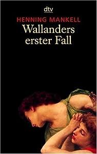 Wallanders erster Fall und andere Erzählungen (Kurt Wallander, #9)