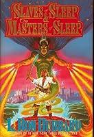 Slaves of Sleep & The Masters of Sleep