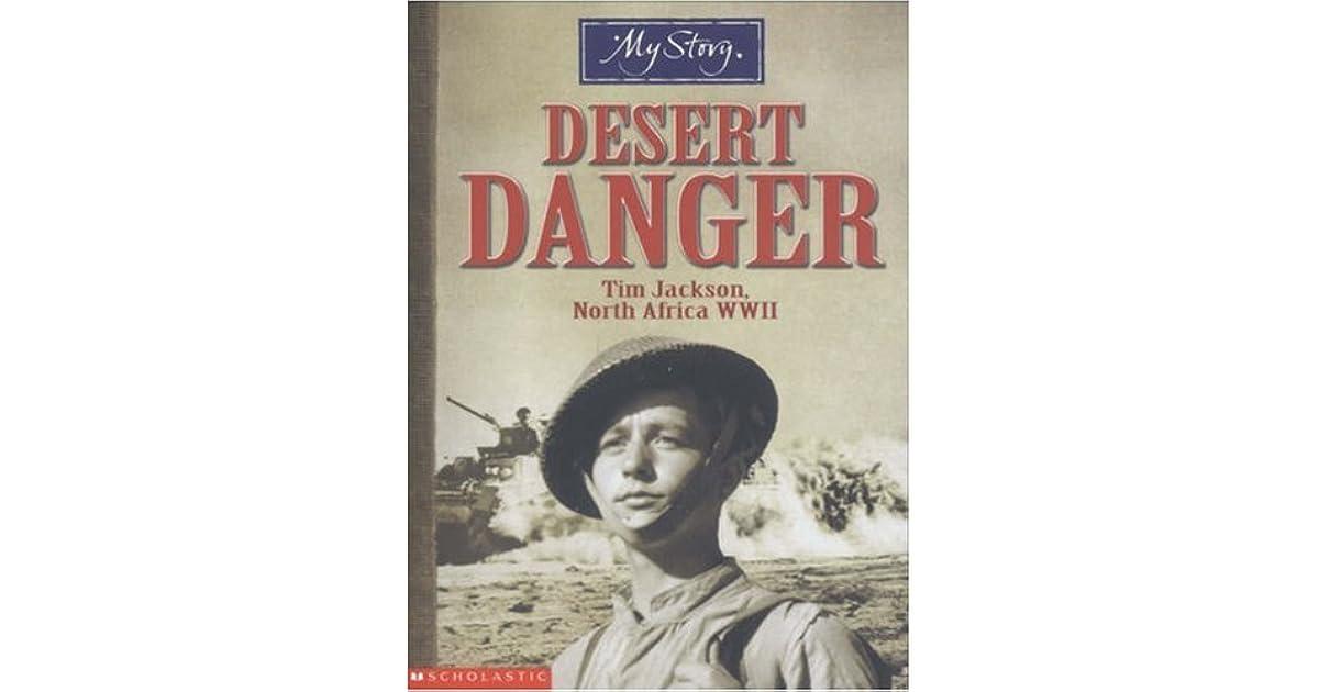 Desert Danger Tim Jackson North Africa WWII My Story