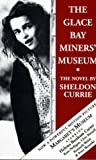 The Glace Bay Miners' Museum: The Novel