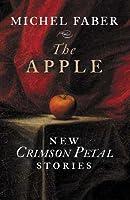 The Apple: New Crimson Petal Stories