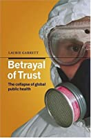 Betrayal Of Trust: The Collapse Of Global Health