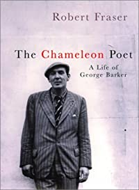 The Chameleon Poet: a Life of George Baker