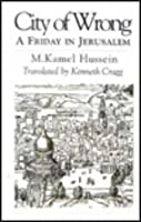 City of Wrong: A Friday in Jerusalem