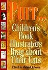 Purr--: Children's Book Illustrators Brag about Their Cats