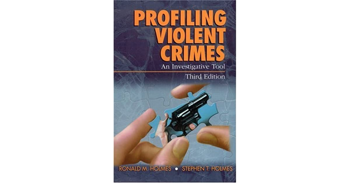 Profiling Violent Crimes An Investigative Tool Pdf