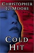 Cold Hit: A Novel