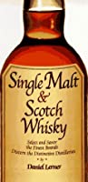 Single Malt & Scotch Whiskey: Select and Savor Over 200 Brands and Varieties