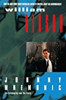 Johnny Mnemonic: The Screenplay and the Story