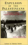 "Expulsion Of The Palestinians: The Concept Of ""Transfer"" In Zionist Political Thought, 1882 1948"