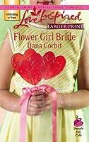 Flower Girl Bride (Steeple Hill Love Inspired (Large Print))