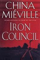 Iron Council (New Crobuzon, #3)