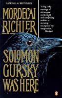 an analysis of solomon gursky was here by mordecai richler Written by mordecai richler, narrated by david julian hirsh download the app  and start listening to the apprenticeship of duddy kravitz today - free with a 30.