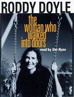 the woman who walked into doors This change is in part a result of the fact that the woman who walked into doors  is the first book doyle has completed since he resigned from.