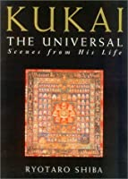 Kukai the Universal: Scenes from His Life