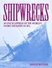 Shipwrecks An Encyclopedia of the World 39 s Worst Disasters at Sea