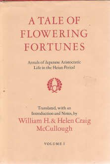 A Tale of Flowering Fortunes: Annals of Japanese Aristocratic Life in the Heian Period