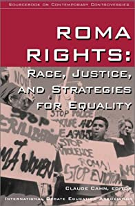 Roma Rights: Race, Justice, and Strategies for Equality