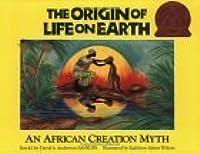 The Origin Of Life On Earth: An African Creation Myth