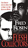 Flesh Collectors: Their Ghoulish Appetites Drove Them to Crimes that Only Began With Murder
