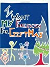 I Want My Foreskin For Giftmas by Carl J. Schutt