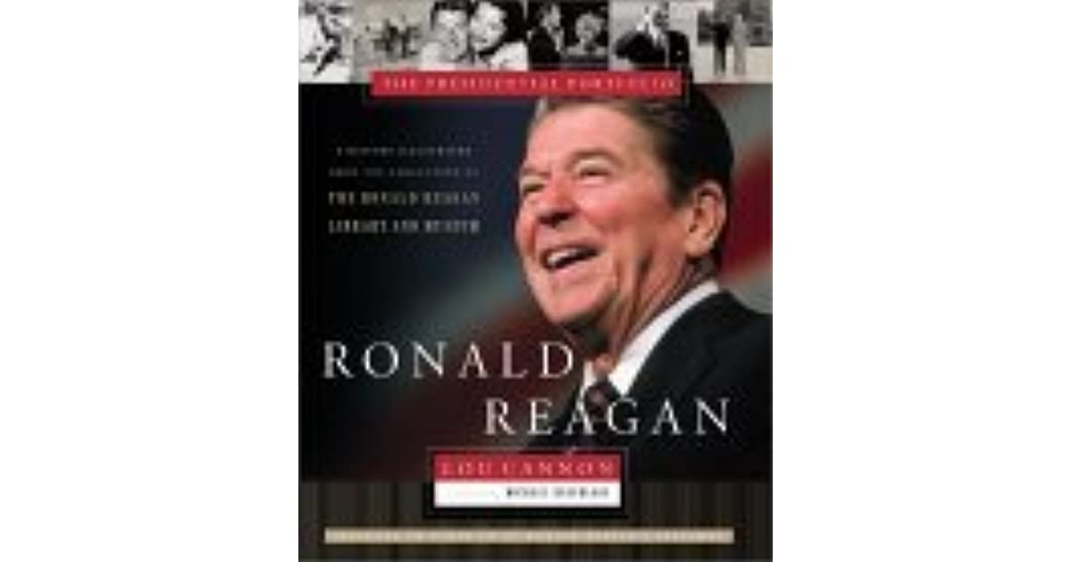 an introduction to the life of lou cannon and ronald reagan By lou cannon ronald wilson reagan was a transformational president his leadership and the symbiotic relationship he forged with soviet leader mikhail gorbachev during their four summit meetings set the stage for a peaceful resolution of the cold war.