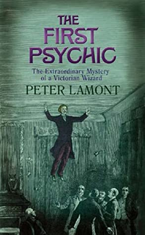 The First Psychic: The Peculiar Mystery Of A Victorian Wizard