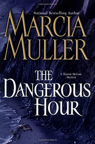 The Dangerous Hour by Marcia Muller