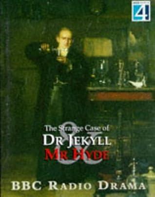 The Strange Case of Dr. Jekyll & Mr. Hyde (BBC Radio Drama)
